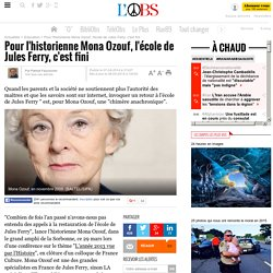 Pour l'historienne Mona Ozouf, l'école de Jules Ferry, c'est fini - 8 avril 2014