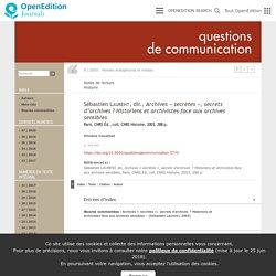 Sébastien Laurent, dir., Archives «secrètes», secrets d'archives? Historiens et archivistes face aux archives sensibles