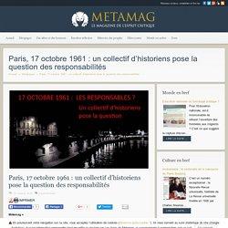 Paris, 17 octobre 1961 : un collectif d'historiens pose la question des responsabilités