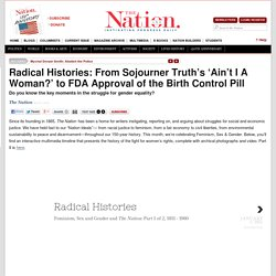 Radical Histories: From Sojourner Truth's 'Ain't I A Woman?' to FDA Approval of the Birth Control Pill