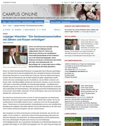 """Leipziger Historiker: """"Die Geisteswissenschaften mit Zähnen und Klauen verteidigen"""" - Köpfe - Campus Online"""
