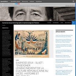 """EASP/ESD 2014 – Sujet : """"Enseigner l'enracinement de la culture républicaine au Lycée : Histoire et politique"""""""