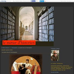 Les grands titres de l'historiographie - le métier d'historien