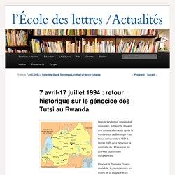 7 avril-17 juillet 1994 : retour historique sur le génocide des Tutsi au Rwanda - Les actualités de l'École des lettresLes actualités de l'École des lettres