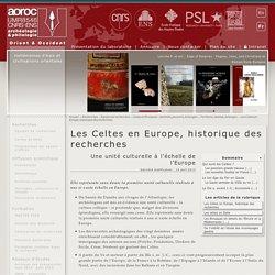 Les Celtes en Europe, historique des recherches - UMR 8546 CNRS/ENS - AOROC - Archéologie & Philologie d'Orient et d'Occident
