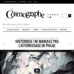 Historique ! Ne manquez pas l'atterrissage de Philae
