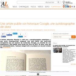 Une artiste publie son historique Google, une autobiographie de data