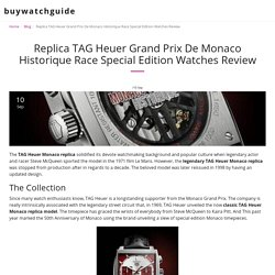 Replica TAG Heuer Grand Prix De Monaco Historique Race Special Edition Watches Review - buywatchguide