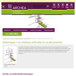 Le château d'Orville - Archea [ressource]