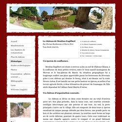 Historique - Le Vieux Château MOULINS-ENGILBERT (Nièvre)