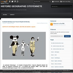 Contexte historique pour l'oeuvre Napalm de Bansky - HISTOIRE GEOGRAPHIE CITOYENNETE