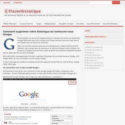 Effacer Historique – Protégez vos données confidentielles en ligne » Comment supprimer votre historique de recherche sous Google