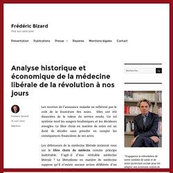 Analyse historique et économique de la médecine libérale de la révolution à nos jours - Frédéric Bizard