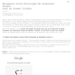 Récupérez votre Historique de recherche Googlesous un format lisible Do It Yourself !