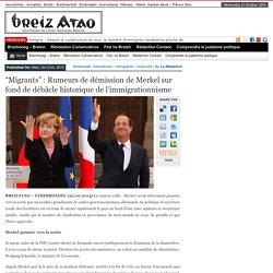 """""""Migrants"""" : Rumeurs de démission de Merkel sur fond de débâcle historique de l'immigrationnisme"""
