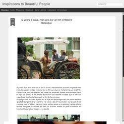 Inspirations to Beautiful People: 12 years a slave, mon avis sur un film d'Histoire Historique
