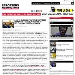 Portes closes à l'entrée d'un procès historique : des journalistes et net-citoyens sonnent l'alerte