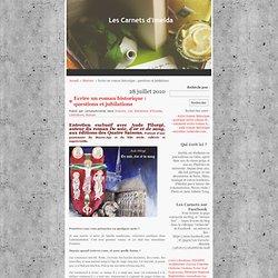 Les Carnets d'Imelda » Ecrire un roman historique : questions et jubilations
