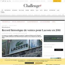 Record historique de ventes pour Lacoste en 2011 - Challenges.fr