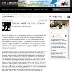 Quelques avatars du polar historique – Chroniques – Littérature policière – Revue Les libraires