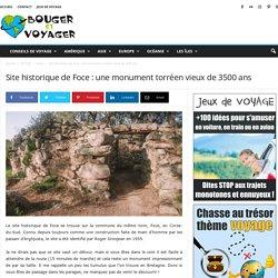 Site historique de Foce : une monument torréen vieux de 3500 ans