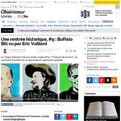 Bibliobs 11/09/14 - Une rentrée historique, #9 : Buffalo Bill vu par Eric Vuillard