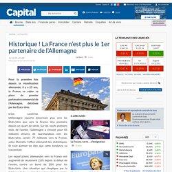 Historique ! La France n'est plus le 1er partenaire de l'Allemagne
