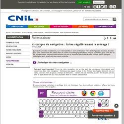 Historique de navigation : faites régulièrement le ménage ! - CNIL - Commission nationale de l'informatique et des libertés