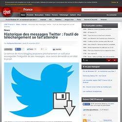 Historique des messages Twitter : l'outil de téléchargement se fait attendre