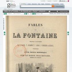 Fables de La Fontaine. 1 / éd. illustrée par J. David, T. Johannot, V. Adam, F. Grenier et Schaal ; précédées d'une Notice historique par le baron Walckenaer,...