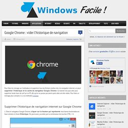 Google Chrome : vider l'historique de navigation internet