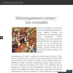 Historiquement correct : Les croisades