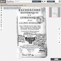 Recherches historiques et généalogiques des Grands d'Espagne ... par J. G. Imhof...