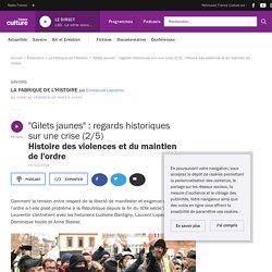 """""""Gilets jaunes"""" : regards historiques sur une crise (2/5) : Histoire des violences et du maintien de l'ordre"""