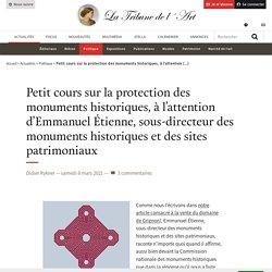 Petit cours sur la protection des monuments historiques, à l'attention d'Emmanuel Étienne, sous-directeur des monuments historiques et des sites patrimoniaux
