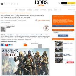 Assassin's Creed Unity: des erreurs historiques sur la Révolution ? Mélenchon n'a pas tort
