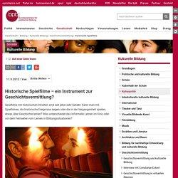 Historische Spielfilme – ein Instrument zur Geschichtsvermittlung?