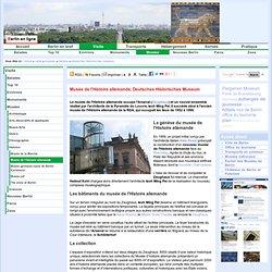 Musée de l'Histoire allemandeDeutsches Historisches Museum, La génèse du musée de l'Histoire allemande, Les bâtiments du musée de l'Histoire allemande, La collection