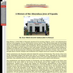 A History of the Abuyudaya Jews of Uganda