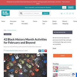 Black History Month Activities for February and Beyond