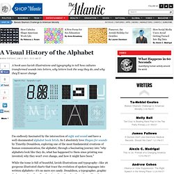 A Visual History of the Alphabet - Maria Popova - Life