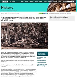 BBC History - 12 amazing WW1 facts that you probably don't know