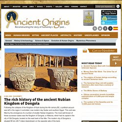 The rich history of the ancient Nubian Kingdom of Dongola
