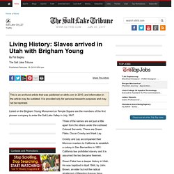 Living History: Slaves arrived in Utah with Brigham Young - The Salt Lake Tribune