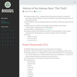 """History of the Human Race """"The Truth"""" ~ Ascension Dictionary"""
