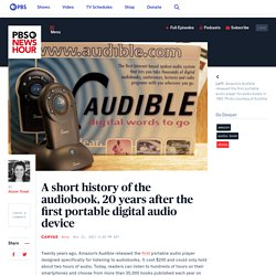 A short history of the audiobook, 20 years after the first portable digital audio device