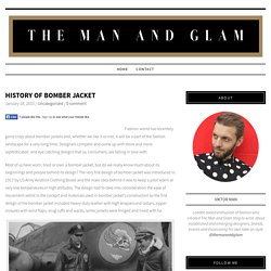 HISTORY OF BOMBER JACKET - The Man and Glam
