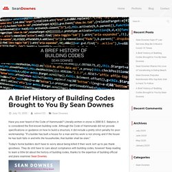 A Brief History of Building Codes Brought to You By Sean Downes - Sean Downes