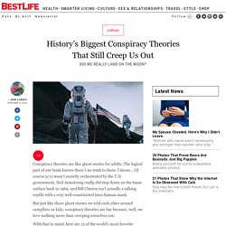 History's Biggest Conspiracy Theories That Still Creep Us Out