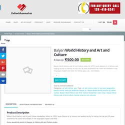 Balyan World History and Art and Culture Handwritten Notes